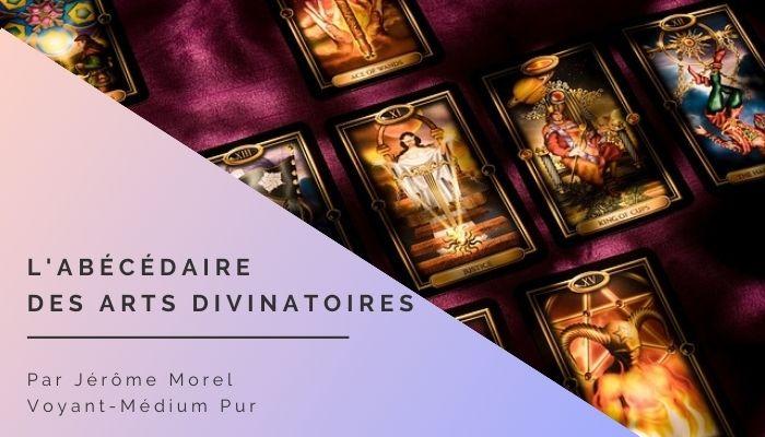 L'abécédaire des arts divinatoires par le voyant-médium Jérôme Morel