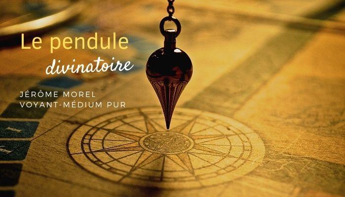 pendule : les bases d'une utilisation réussie avec Jérôme Morel Voyant Médium