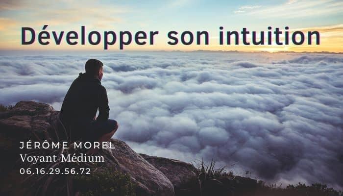 pourquoi développer son intuition jerome morel voyant